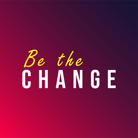 be the change. Life quote with modern background vector illustration 版權商用圖片 - 124418577