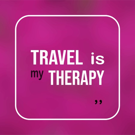 travel is my therapy. Life quote with modern background vector illustration
