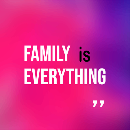 family is everything. Life quote with modern background vector illustration