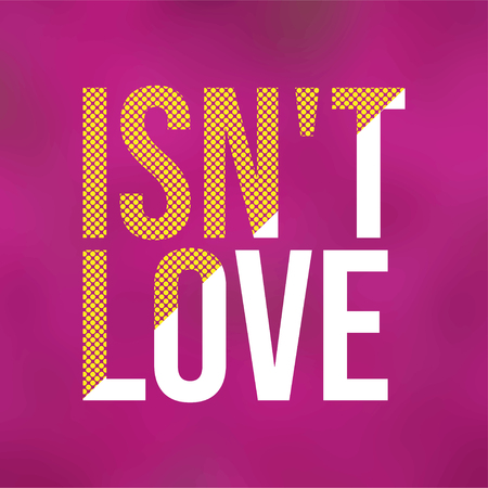 is't love. Love quote with modern background vector illustration Vector Illustration
