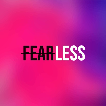 fearless. Life quote with modern background vector illustration Vetores