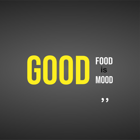 good food is good mood. Life quote with modern background vector illustration