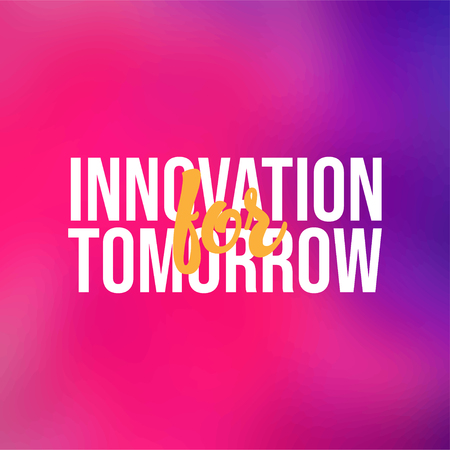 Innovation for tomorrow. Life quote with modern background vector illustration 向量圖像