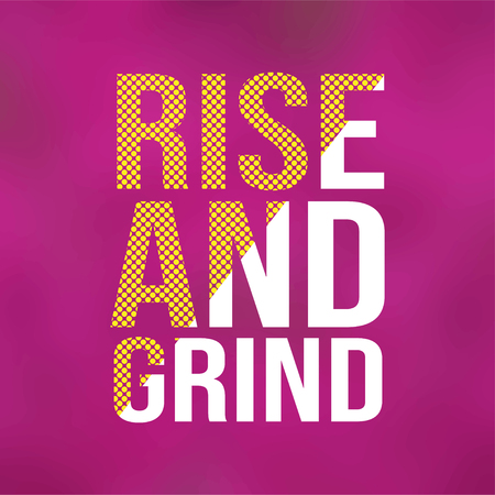 rise and grind. Life quote with modern background vector illustration Иллюстрация