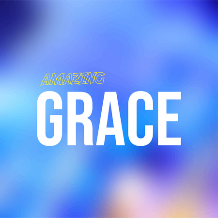 amazing grace. Life quote with modern background vector illustration