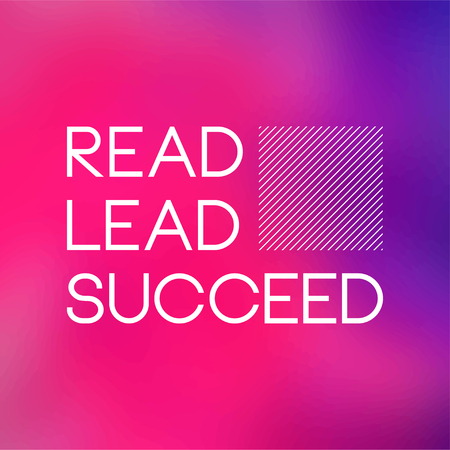 Read, lead, succeed. Education quote with modern background vector