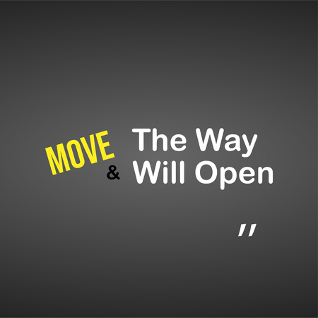move and the way will open. Motivation quote with modern background vector illustration Vektoros illusztráció