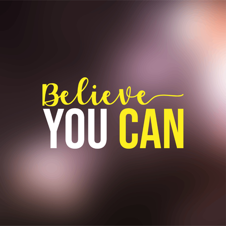 believe you can. successful quote with modern background vector illustration