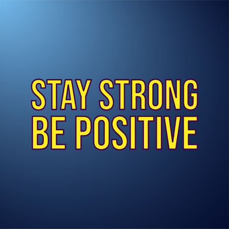 stay strong be positive. Life quote with modern background vector illustration 向量圖像