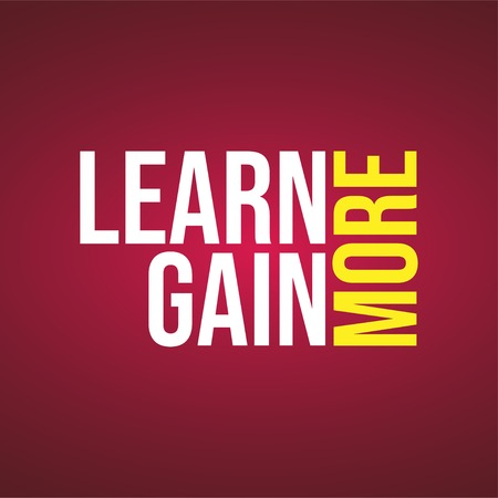 Learn more, gain more. Education quote with modern background illustration