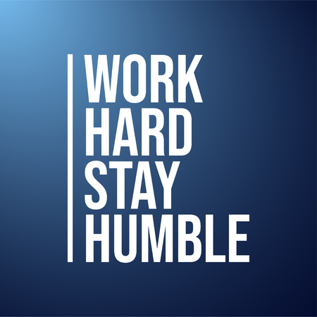 work hard stay humble. Life quote with modern background vector illustration
