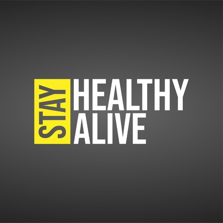 Stay healthy, stay alive. Life quote with modern background vector illustration