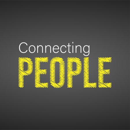 Connecting people. Motivation quote with modern background vector illustration Illustration
