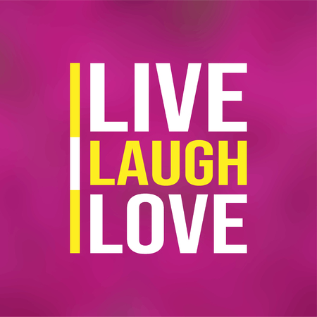 live laugh love. Love quote with modern background illustration Illustration