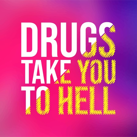 Drugs take you to hell. Motivation quote with modern background vector illustration