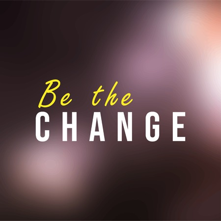 be the change. Life quote with modern background vector illustration 版權商用圖片 - 124170993