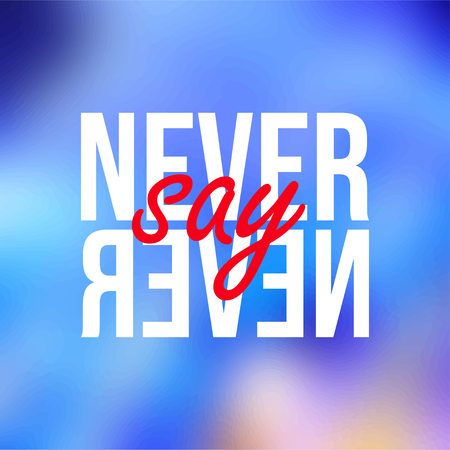 Never say never. successful quote with modern background vector illustration Illustration