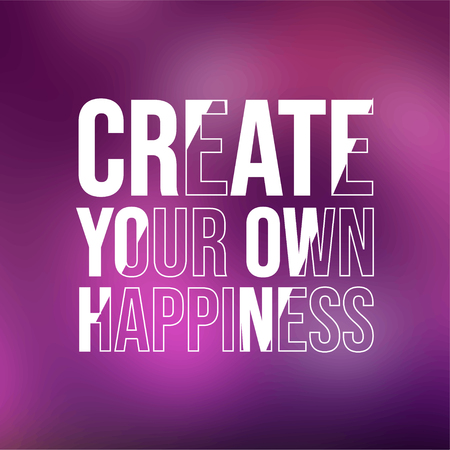 crea tu propia felicidad. cita exitosa con ilustración de vector de fondo moderno