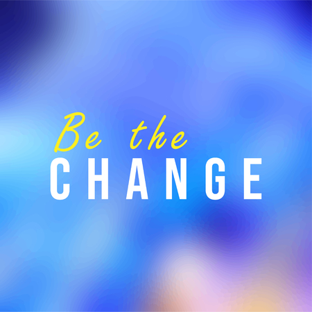 be the change. Life quote with modern background vector illustration 版權商用圖片 - 124171082
