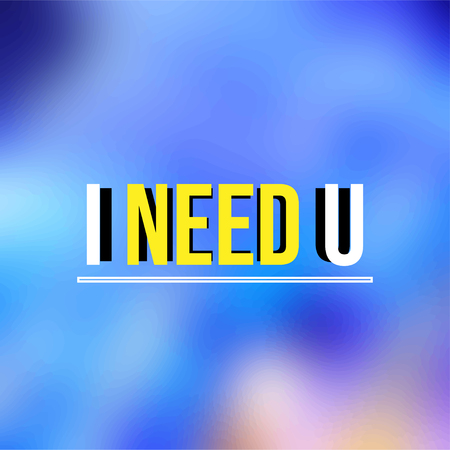 I need you. Love quote with modern background vector illustration Иллюстрация