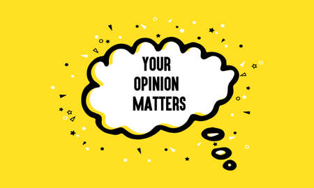 Your opinion matters Vector hand drawn speech bubble