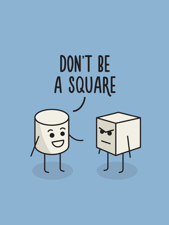 Dont be a square funny poster. Dialogue between cylinder and cube. Scientific humor concept 版權商用圖片