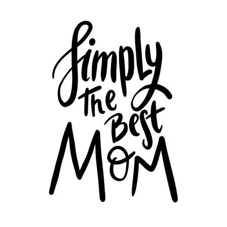 Simply the best mom. Mothers day postcard. Vector typography template. Postcard invitation typeface. Hand drawn type. Heart and stars on white background.