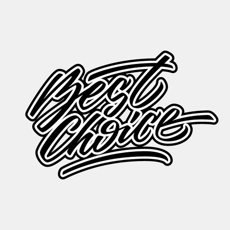 tagging: Black best choice handmade lettering, graffiti style italic calligraphy with outlines for logo, design concepts, banners, labels, prints, posters, web, presentation, stickers. Vector illustration.