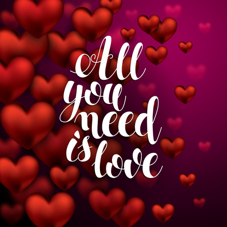 All you need is Love. Calligraphy Hand Drawn Lettering. Romantic Abstract Card Design Element. Valentines Day Card. Save the date design element. Vector Illustration Illustration