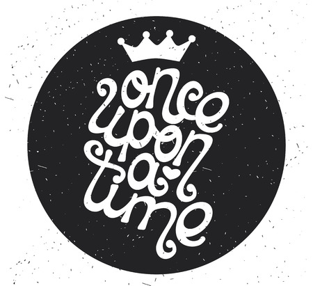 Hand drawn typography poster. Inspirational vector typography. Once upon a time. Illustration