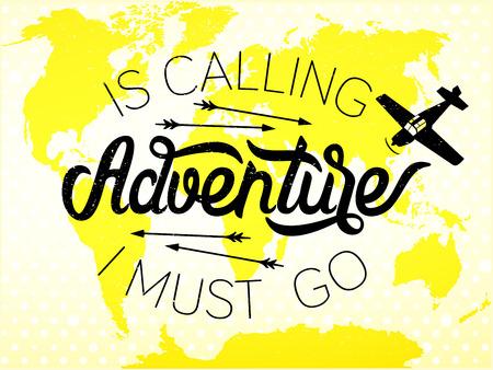 lets: Is calling adventure, I must go. Type design, vector illustration Illustration