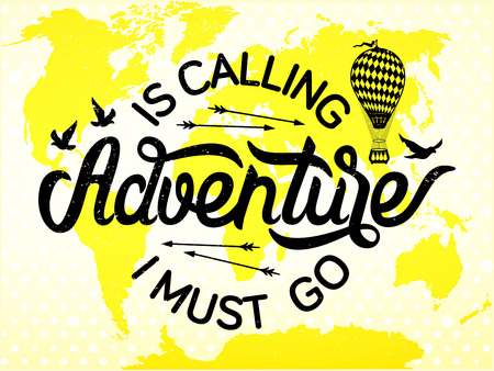 adventures: Is calling adventure, I must go. Type design, vector illustration Illustration
