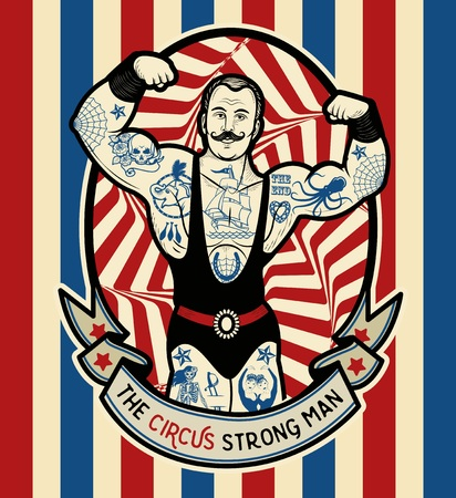 circus ticket: The strong man. Vector illustration. Illustration of circus star.