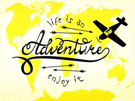 adventure travel: Life is an adventure, enjoy it Illustration
