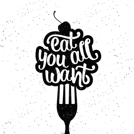 Inspirational vector typography. Eat all you want.