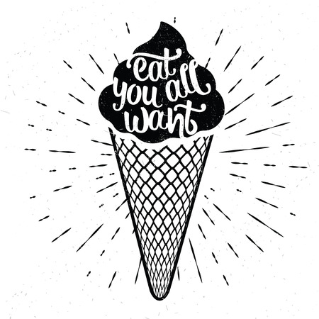 ice cream chocolate: Inspirational vector typography. Eat all you want.
