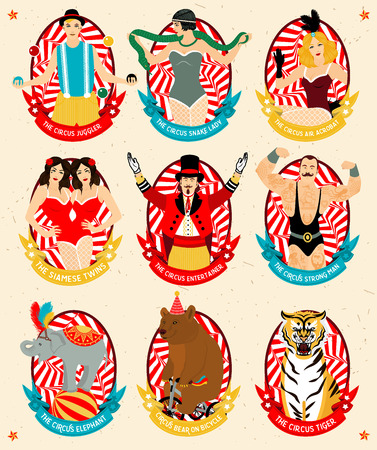 The strong man, The siamese twins, The Circus Entertainer, The Circus Air Acrobat, The Snake Lady, The Elephant, The Circus Bear on Bicycle, The Circus Tiger.