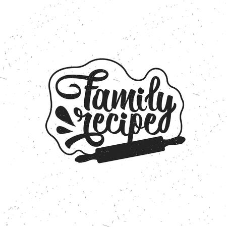 Hand drawn typography poster. Inspirational vector typography. Family Recipe.