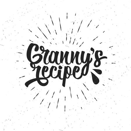 Hand drawn typography poster. Inspirational vector typography. Granny s Recipe. Çizim