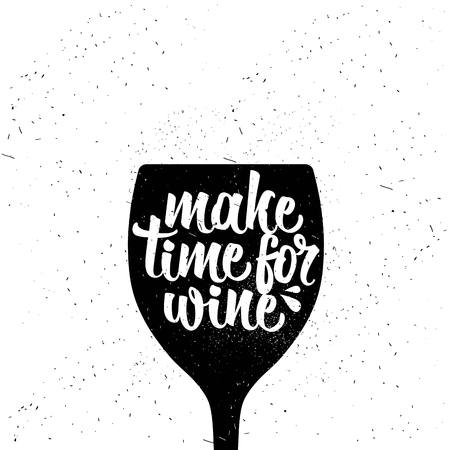 Hand drawn typography poster. Make Time For Wine.