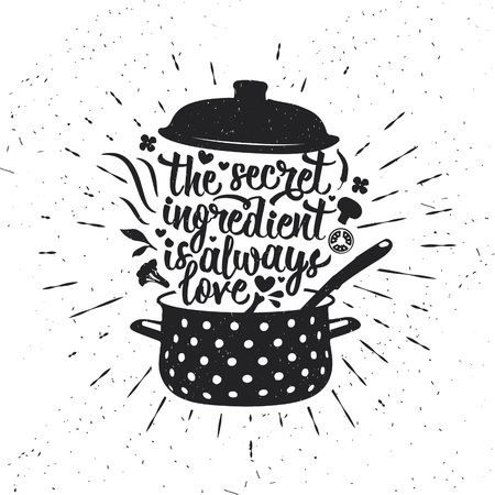Hand drawn typography poster. Inspirational vector typography. The Secret Ingredient Is Always