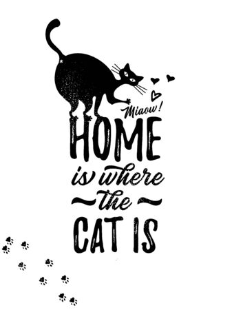 Home Is Where The Cat Is. Inspirational vector Typography. poster. Stok Fotoğraf - 130931684