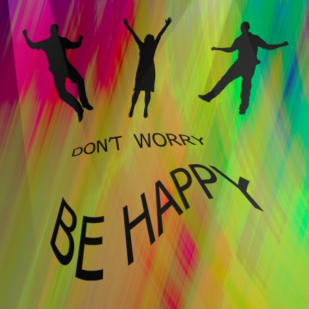 dont worry: Silhouette of people and words dont worry - be happy