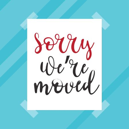 We're moved sign.Sorry we,re moved text on paper vector flat design.