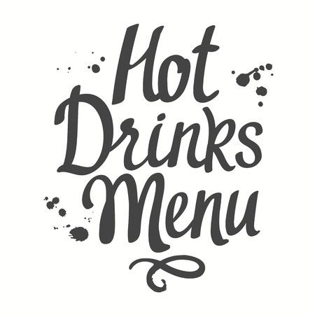 hot drinks: Hot drinks menu. Black and white design. Handwritten ink lettering. Illustration