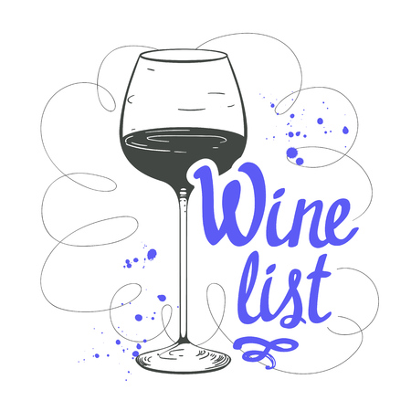 Vector illustration with glass in sketch style for wine list. Poster  alcoholic beverages.  fest. Brush calligraphy illustrations  your design. Handwritten ink lettering.