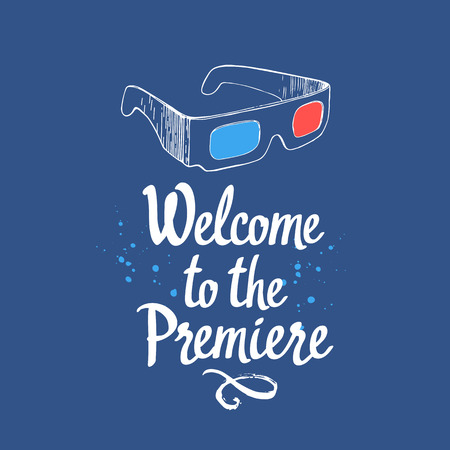Welcome to the premiere. Movie time vector illustration with sketch 3D glasses and brush calligraphy illustrations on blue backgrouns. Stock Photo