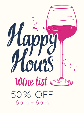 Happy hours poster. Vector illustration with glass of wine in sketch style for bar. Drink menu for celebration. Special offer.
