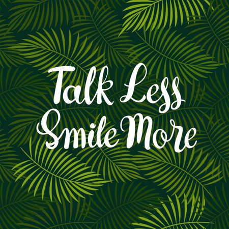 Floral seamless pattern with green palm leaves on black and lettering Talk Less Smile More. Botanical vector background. Natural bright design.
