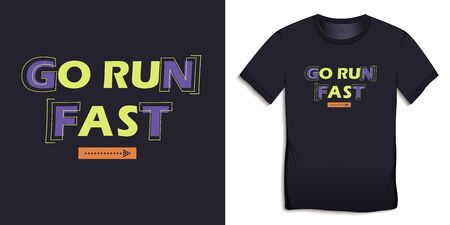 Print on t-shirt graphics design, motive image, text with the words GO RUN FAST, isolated on background vector Ilustrace